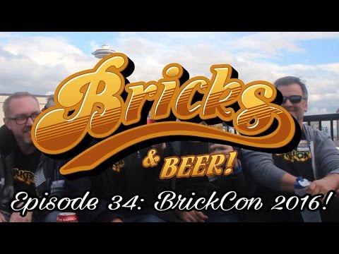 Bricks & Beer! Episode 34: BrickCon 2016!