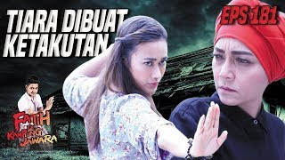Mantab Jiwa!! Tiara Dibuat Ketakutan Sama Mak Siti - Fatih Di Kampung Jawara Eps 181 PART 2