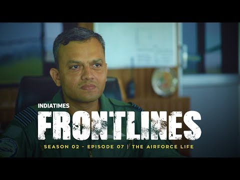 Indiatimes | Frontlines S02E07: The Airforce Life
