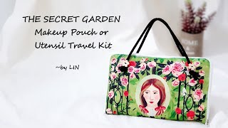 DIY THE SECRET GARDEN Makeup Pouch / Utensil Travel Kit /Pencil case ~Easy  sewing project #HandyMum