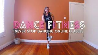 NEVER STOP DANCING ONLINE DANCE FITNESS CLASSES