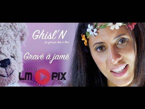"""Ghisl'N du groupe """"Aim' a Nou"""" - Gravé à jamé [ Clip officiel ] 4K #LMPix"""