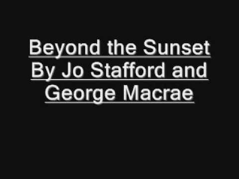 Beyond the sunset .wmv Jo Stafford and Gordon Macrae