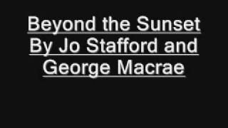 Beyond the sunset .wmv Jo Stafford and Gordon Macrae