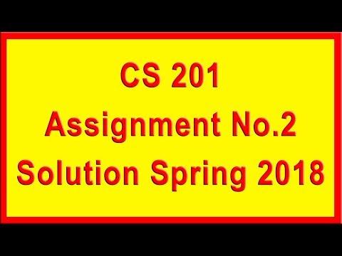 CS201 Assignment 2 Solution Spring 2018 | Virtual University | A4E