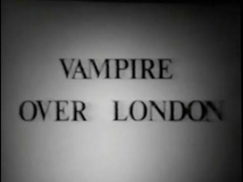 Vampire over London (1952) [Comedy] [Horror]