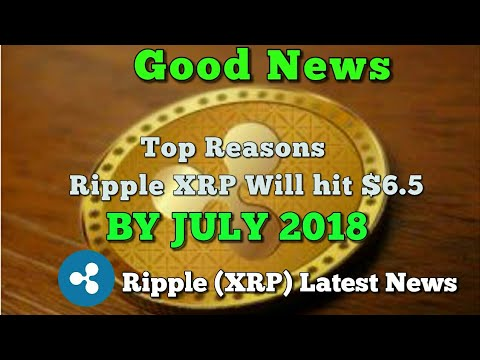 Ripple (XRP) News : Ripple Coin Price will hit $6.5 in July 2018 (Ripple Price Prediction) - YouTube