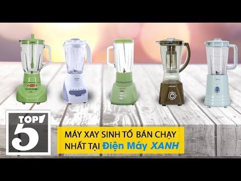 Top 5 Máy Xay Sinh Tố Bán Chạy Nhất Điện Máy XANH 2018
