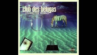 CLUB DES BELUGAS feat Hélène Vogelsinger - PATH OF NOTHING