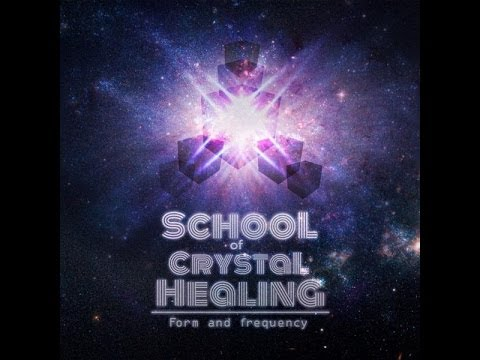 School Of Crystal Healing - Form And Frequency [Full Album] (Official)