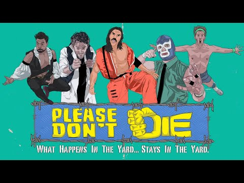 PLEASE DON'T DIE - proof of concept | wrestling comedy | HD (2018)