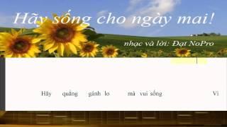 Hãy Sống Cho Ngày Mai (demo 02)