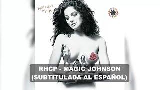 Red Hot Chili Peppers - Magic Johnson (Subtitulos en Español)