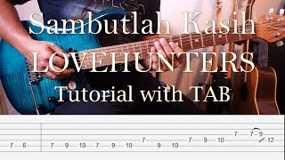 LOVEHUNTERS - Sambutlah Kasih - Guitar Intro & Solo Tutorial with TAB