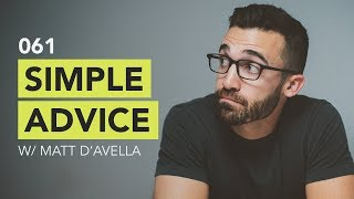 Ground Up 061 - Simple Advice w/ Matt D'Avella
