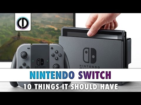 10 THINGS NINTENDO SWITCH SHOULD HAVE (FORMERLY THE NINTENDO NX)