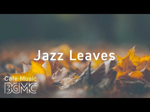 Autumn Jazz Mix - Chill Out Slow Jazz Lounge - Smooth Background Jazz Music Instrumental