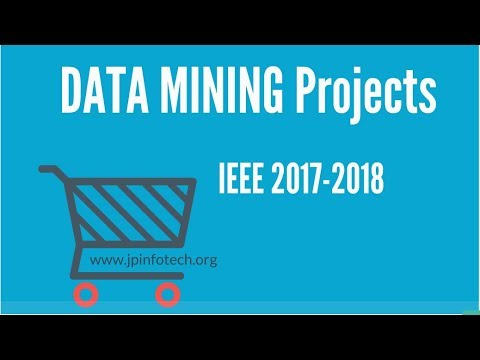 Data mining Projects 2017 | 2018 IEEE Project Titles on Data Mining using Java