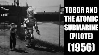Tobor and the Atomic Submarine (Pilot) - 1957 - VOSTFR