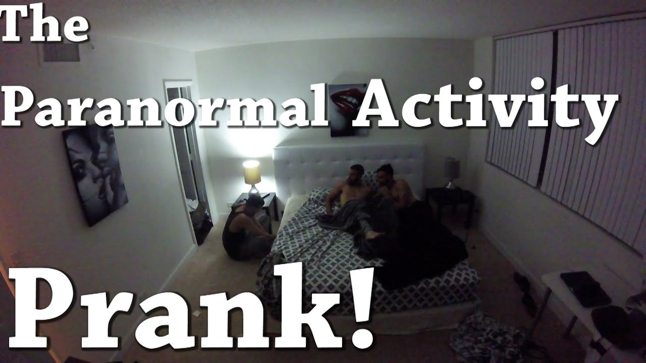 THE PARANORMAL ACTIVITY PRANK!