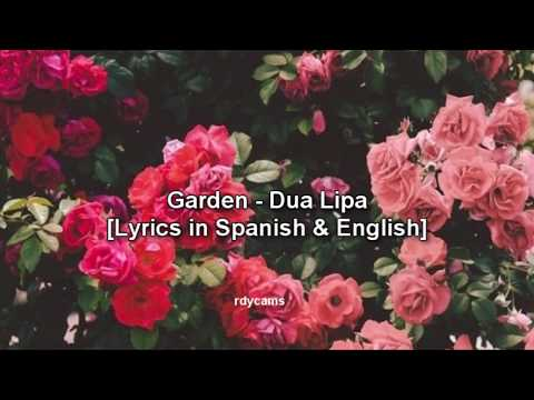 Garden - Dua Lipa [Letra En Español E Inglés][Lyrics In Spanish & English