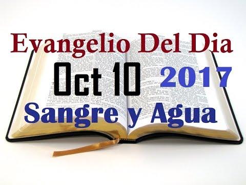 Evangelio del Dia- Martes 10 Octubre 2017- Arrepentimiento- Sangre y Agua