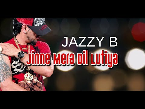 Jine Mera Dil Luteya Lyrical Video  Jazzy B Ft. Apache Indian Romeo