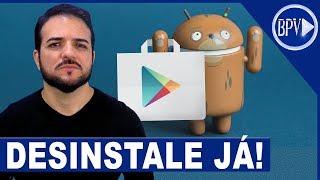 APLICATIVOS PERIGOSOS! Desinstale já do seu Celular Android!!!