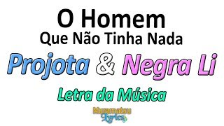 Baixar Projota & Negra Li - O Homem Que Não Tinha Nada - Letra / Lyrics