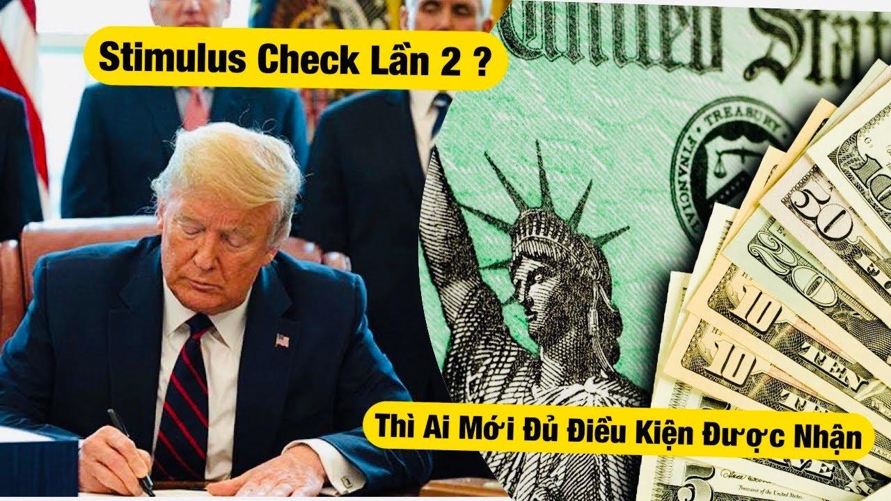 Tin Mới Stimulus Check Lần 2 - Ai Sẽ Đủ Điều Kiện Được Nhận Và $300 Sau 7-31 ?   Năng Trần CSM