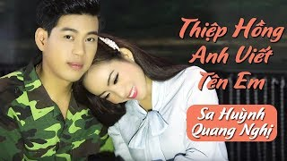 Thiệp Hồng Anh Viết Tên Em - Sa Huỳnh ft Quang Nghị | Official MV