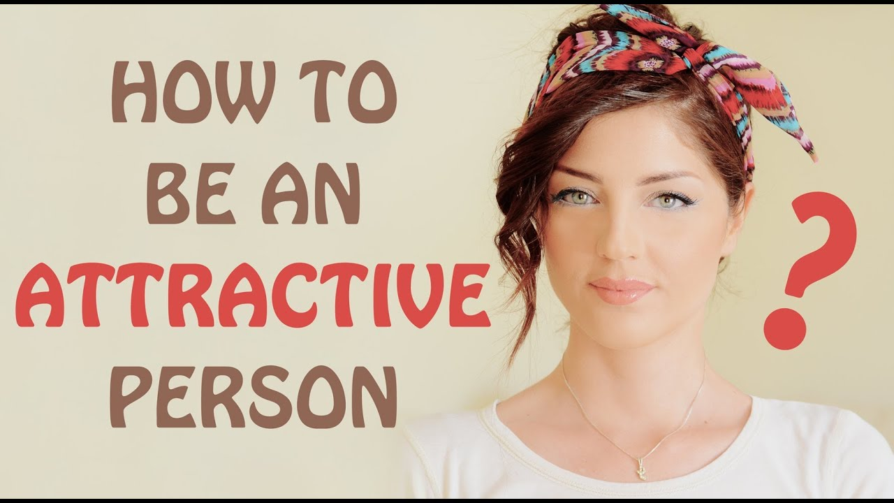 How to be an attractive person youtube for Charming personality