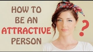 How To Be An Attractive Person