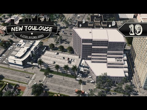 Cities Skylines: New Toulouse - 19 - Police Department Headquarters |
