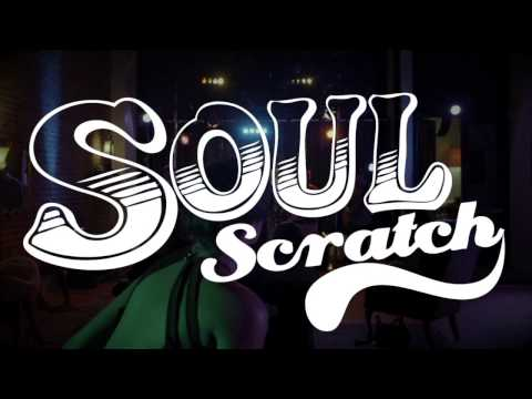 Soul Scratch - Look How Far We've Come