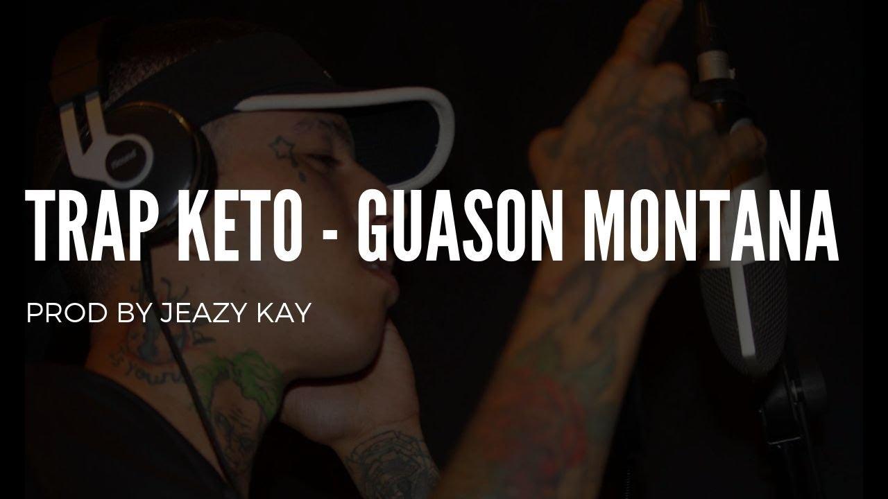 Guason Montana - Trap Keto (Prod By Jeazy Kay)