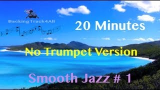Smooth Jazz Backing Track #1: For guitar, drums, bass, piano and trumpet (No Trumpet Version)