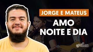 Download Lagu Amo Noite e Dia - Jorge e Mateus (aula de violão completa) mp3