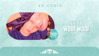 8D | SHINee (샤이니) – Woof Woof | USE HEADPHONES |