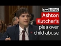 """Ashton Kutcher's emotional call for """"fight"""" to end child sex trafficking"""