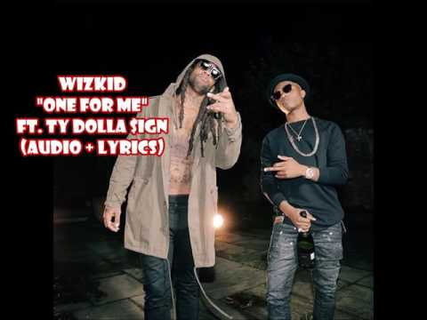 WizKid One For Me ft Ty Dolla $ign (audio + lyrics)