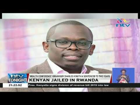 'Wealth conference' organiser Charles Kinuthia jailed in Rwa