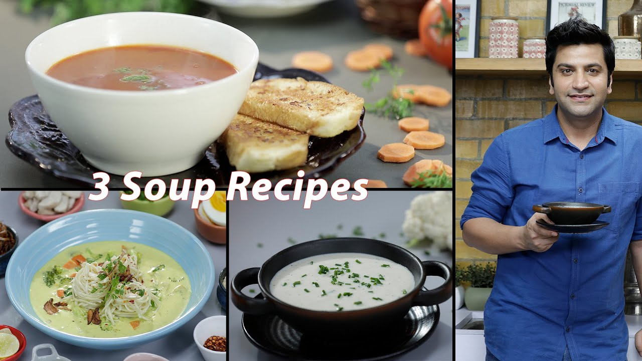 Simple Homemade Tomato Soup Cauliflower Soup Burmese Khow Suey Kunal Kapur Recipe Veg Soup The Cook Book