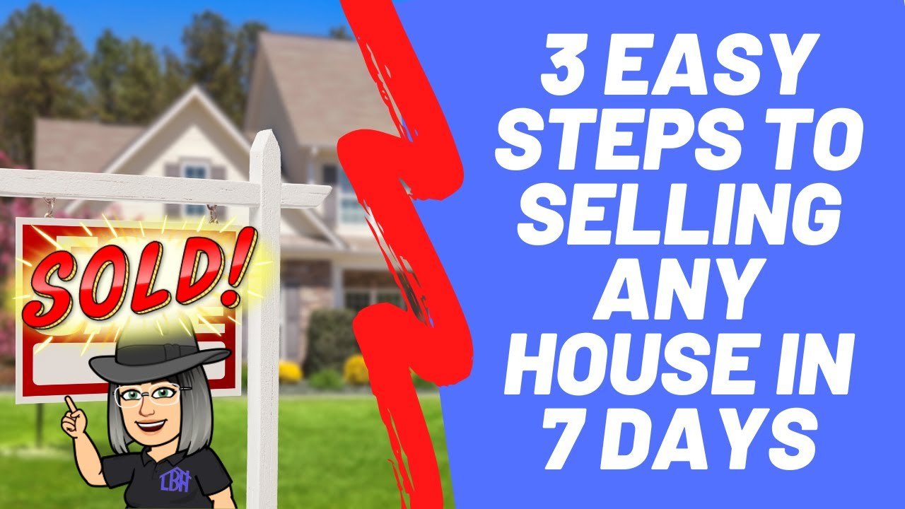 3 easy steps to selling any house in 7 days