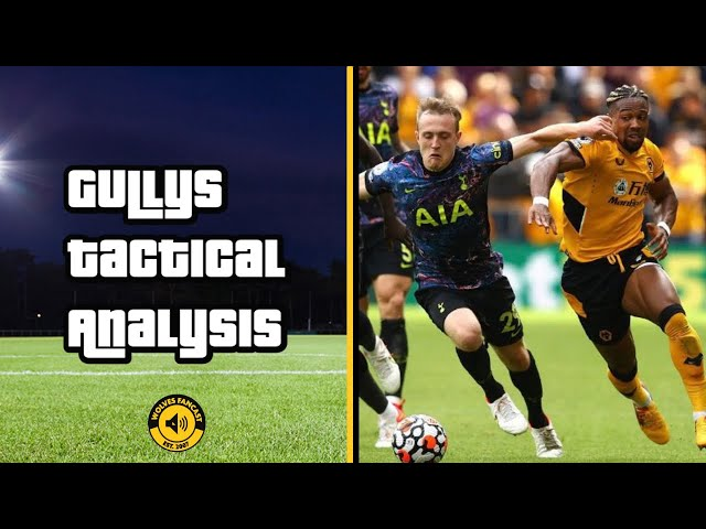 Gully's Tactical Analysis   Wolves 0-1 Tottenham Hotspur