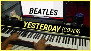 Yesterday - The Beatles ( Piano Cover )