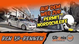 Auf dem Weg zur Nordschleifen Permit| RCN 8 | GTronix360° Team mcchip-dkr