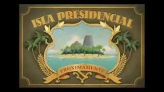 Película de Isla Presidencial - (Todas las Temporadas)