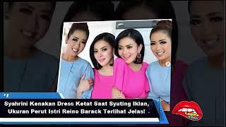 Syahrini Kenakan Dress K3t4t Saat Syuting Iklan, Ukuran P3rut Istri Reino Barack Terlihat Jelas!
