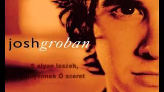 Josh Groban - You Raise Me Up (magyarul)